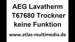 AEG Lavatherm T67680 Trockner keine Funktion