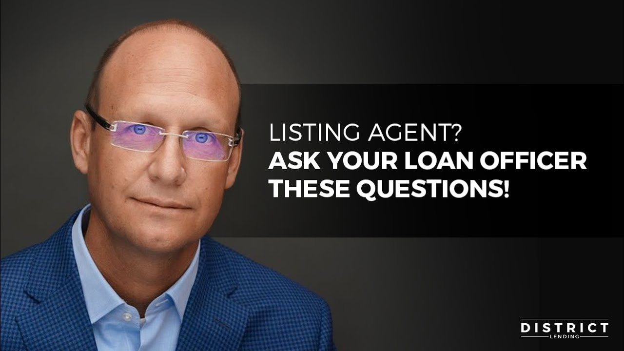 Listing Agent? Ask Your LO These Questions!