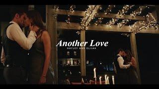 Hayley & Elijah | Another Love