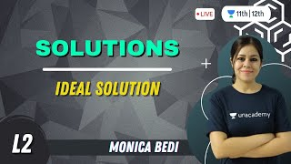 Ideal Solution | Solutions-2 | Class 12 Chemistry | Unacademy Class 11&12 | Monica Bedi - MONICA
