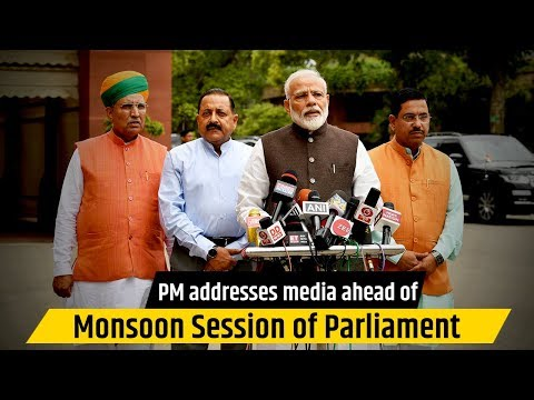 PM addresses media ahead of Monsoon Session of Parliament