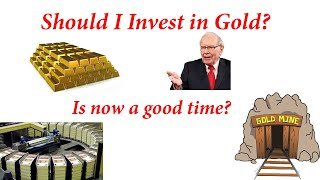 Should I buy Gold Is now a Good Time to Invest in Gold
