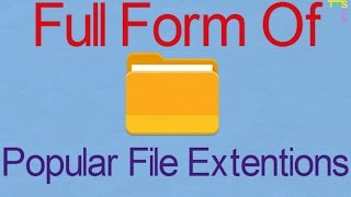 70 File Extension Full Form You Must Know | Som Tips