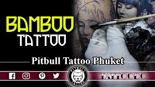 PATONG TATTOO PHUKET | GEISHA TATTOO BAMBOO STYLE | PITBULL BEST STUDIO BANGLA ROAD | THAILAND
