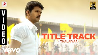 Thalaivaa Title Track - Various