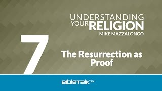 The Resurrection as Proof: The Doctrine of the Divinity of Christ - Part 2