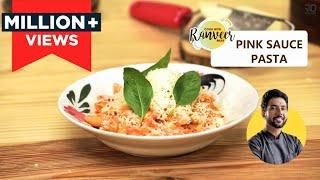 Pink Sauce Pasta | पिंक सॉस पास्ता | Easy Pasta recipe | Chef Ranveer Brar