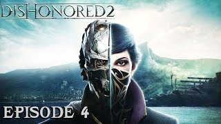 Dishonored 2 - Ep 4 - Le Manoir Mécanique - Let's Play FR ᴴᴰ