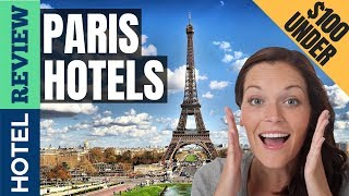 ✅Paris Hotels: Best Hotels in Paris (2019)[Under $100]