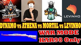 WAR MODE Kar98 Only Challenge | DYNAMO vs ATHENA vs MORTAL vs LEVINHO | Best PUBG Mobile OP Gameplay
