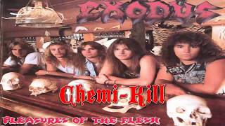 Exodus - Chemi Kill `87