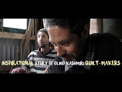 Inspirational story of blind Kashmiri quilt-makers