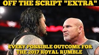 EVERY POSSIBLE SCENARIO, OUTCOME & WINNER FOR THE 2017 ROYAL RUMBLE - WWE Off The Script Extra