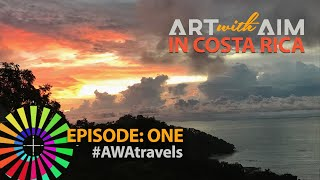 Art with Aim in Costa Rica, episode 1