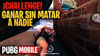 ¡¡CHALLENGE, GANAR SIN MATAR A NADIE en PUBG MOBILE!! - MattsinLife