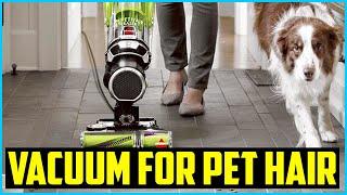 Top 5 Best Vacuum For Pet Hair in 2020 Reviews