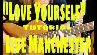 """LOVE YOURSELF (Live #OneLoveManchester)"" Justin Bieber  (TUTORIAL)"