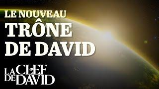 Le nouveau trône de David