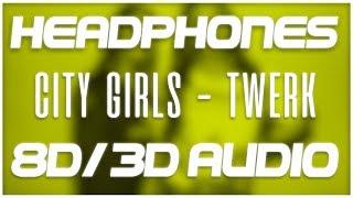 City Girls   Twerk Ft. Cardi B (8D AUDIO & 3D AUDIO) 😍🎧