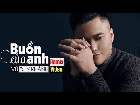 buon-cua-anh-remix-vu-duy-khanh-ft-dj-son2m-nhac-tre-remix-2018