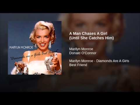 A Man Chases a Girl (Until She Catches Him) (Song) by Donald O'Connor and Marilyn Monroe