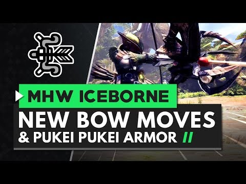 Monster Hunter World Iceborne | New Bow Moves, Gameplay & Master Rank Pukei Pukei Armor