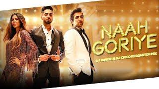 Naah Goriye Bala Reggaeton Mix Harrdy Sandhu Dj Ravish U0026