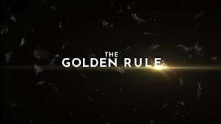 The Golden Rule | Exclusive Documentary