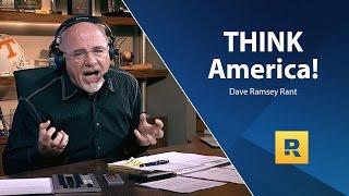 THINK America! - Dave Ramsey Rant