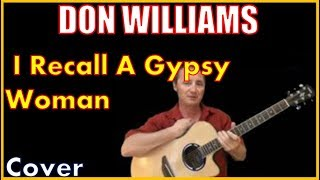 I Recall A Gypsy Woman Don Williams Lyrics And Cover