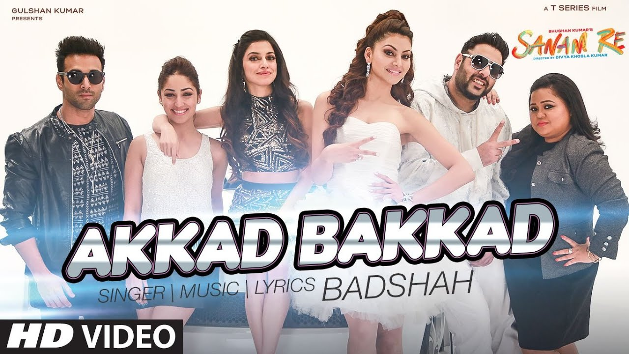 अक्कड़ बक्कड़ Akkad Bakkad Lyrics in Hindi - Sanam Re - Badshah, Neha Kakkar