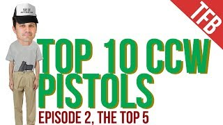 The Top 10 Concealed Carry Handguns (Episode 2)