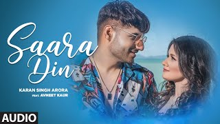 Saara Din Full Song | Karan Singh Arora | Avneet Kaur | T-Series - Download this Video in MP3, M4A, WEBM, MP4, 3GP