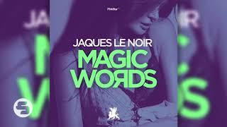 Jaques Le Noir   Magic Words (TEASER) (OUT NOW!)