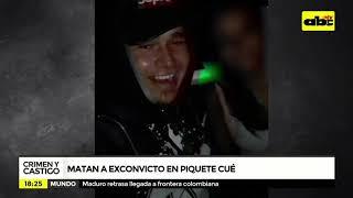 Matan a ex convicto en Piquete Cué