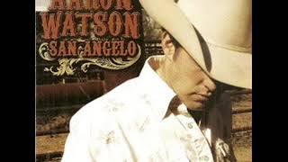 Aaron Watson ~ Nobody's Crying But the Baby
