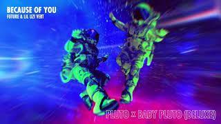 Musik-Video-Miniaturansicht zu Because of You Songtext von Future & Lil Uzi Vert