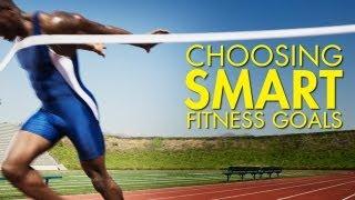 Choosing S.M.A.R.T. Fitness Goals