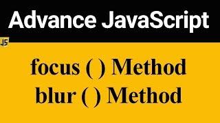 focus and blur Method in JavaScript (Hindi)