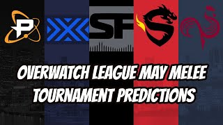 Overwatch League May Melee Tournament Predictions