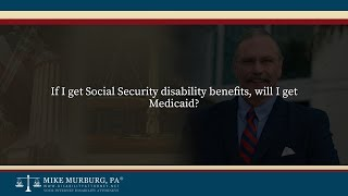 Video thumbnail: If I get Social Security disability benefits, will I get Medicaid?
