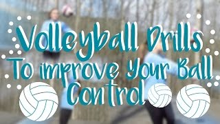 VOLLEYBALL DRILLS! To Improve Ball Control!