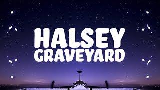 Halsey   Graveyard (Lyrics)