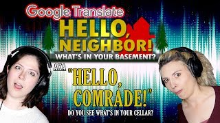 """WHAT'S IN YOUR BASEMENT: Google Translated (aka """"Hello, Comrade!"""")"""