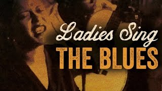 Ladies Sing The Blues - Best Of Female Blues Vocalists