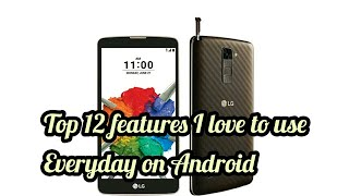 12 tips on the lg stylo 2 plus I use everyday, that you can use too!
