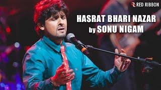 Hasrat Bhari Nazar | Sonu Nigam | Ghazal | Kuchh Dil Ne