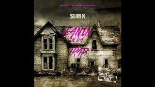 Gambar cover Slim K - LEANIN IN DA TRAP [Full Mixtape Stream]