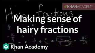 Making Sense Of Hairy Fractions  7th Grade  Khan Academy