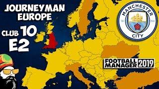 FM19 Journeyman - C10 EP2 - Man City England - A Football Manager 2019 Story